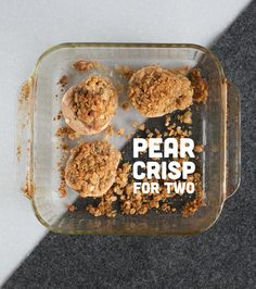 pear crisp for two w/ pears, all purpose flour, light brown sugar, old fashioned oats, cinnamon, walnuts, butter & dried cranberries (opt.)
