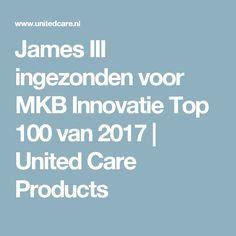 James III ingezonden voor MKB Innovatie Top 100 van 2017   United Care Products