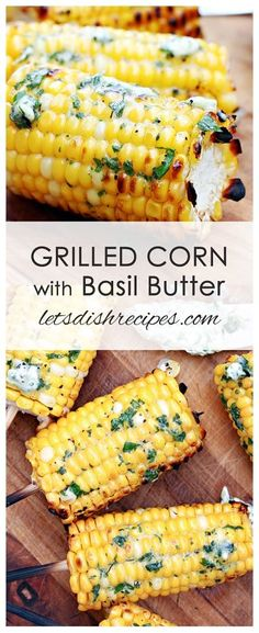 Grilled Corn with Basil Butter Recipe | Fresh corn on the cob, grilled to perfection and slathered in herbed basil butter.