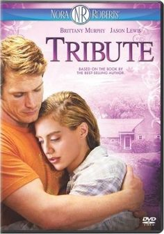 Tribute - Nora Roberts. So sad that Brittany Murphy died not too long after this aired the first time.