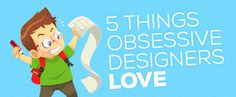 On the Creative Market Blog - 5 Things Obsessive Designers Love