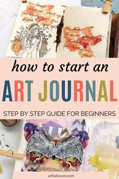 A complete step by step guide on how to start an art journal. In-depth info about everything you should consider when starting an art journal. ideas step by step How to Start an Art Journal Art Journal Pages, Art Journal Challenge, Art Journal Backgrounds, Art Journal Prompts, Art Journal Techniques, Art Journals, Journal Ideas, Art Journal Covers, Junk Journal