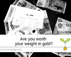 Are you worth your weight in gold? Finance, Gold, Economics, Yellow
