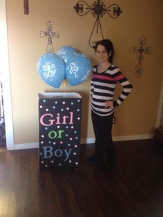 Announcing the sex of the baby! I got a box and painted it and used my Cricut to cut out the letters. We put balloons in the box and opened the box and revealed the sex of the baby.