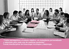 Todos perseguimos el mismo objetivo: un tratamiento personalizado y adecuado para cada una de nuestras pacientes. Comité de Ginecología Oncológica y Mastología