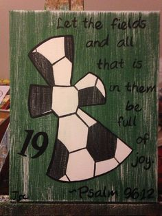 This is an 11x14 painting of a soccer cross with the verse Psalm 96:12. Your childs number can be added or their name.