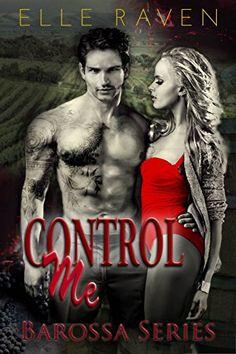 Control Me (Barossa Series Book 1) by Elle Raven http://www.amazon.com/dp/B00MCQGMCU/ref=cm_sw_r_pi_dp_fUR.vb1A6CQ7G