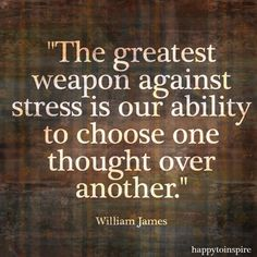 #choice #wordsofwisdom #power #ability #weapon #fightagoodfight #battle #foodforthought #williamjames