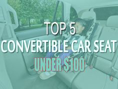 The Best Convertible Car Seat under $100