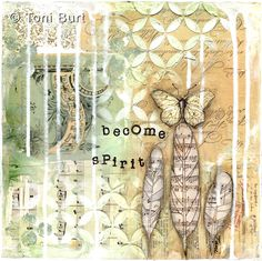 """Mixed media artwork.  It features sheet music feathers, old vintage papers, a vintage butterfly and mixed media of all types. It's quote is """"become spirit""""."""