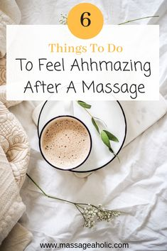 6 Things To Do After A Massage To Feel Ahhhmazing!