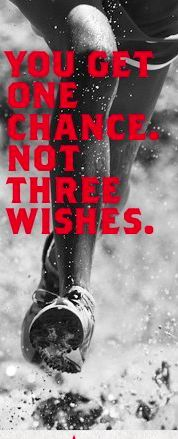 You get one chance. Not three wishes.