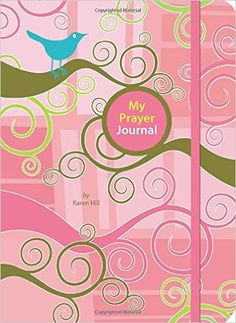 My Prayer Journal: Karen Davis Hill: 9781400317059: Amazon.com: Books