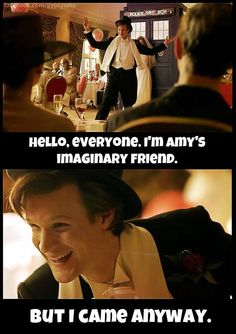 "Amy's imaginary friend! I loved how everyone was like ""oh you're him!!"" in the Prisoner Zero episode."