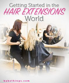 Getting a Start in the Hair Extension World