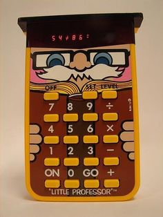 My first calculator - so cool.