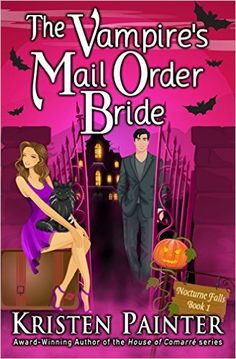 The Vampire's Mail Order Bride (Nocturne Falls Book 1) - Kindle edition by Kristen Painter. Paranormal Romance Kindle eBooks