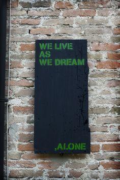 """""""We live as we dream. Alone."""" Joseph Conrad, Heart of Darkness"""