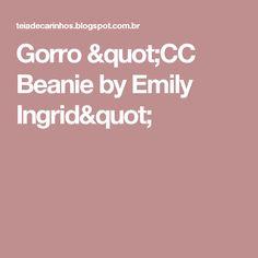 "Gorro ""CC Beanie by Emily Ingrid"""