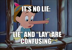 "The meme of Pinocchio notwithstanding, this post will not be dealing with lie (tell an untruth). The past tense of that ""lie"" is simply lied . Your English teacher lied if he or she told you that it's something else. Instead, this post wil Grammar Tips, Spelling And Grammar, Grammar And Vocabulary, The New School, New School Year, Grammatically Correct, Persuasive Essays, Past Tense, Parts Of Speech"