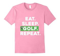 Funny Eat Sleep Golf Repeat Golfing Fathers Day Gift T-Shirt