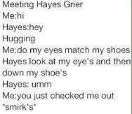 Imagine Meeting Hayes Grier for the first time. Its a Hayes Grier Imagine.