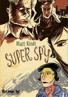 Super spy - Matt Kindt