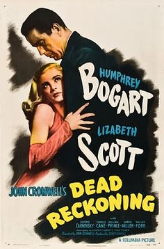"Film Noir poster for ""Dead Reckoning,"" with Humphrey Bogart and Lizabeth Scott; 1952 re-issue. Old Movie Posters, Classic Movie Posters, Movie Poster Art, Classic Movies, Vintage Posters, Humphrey Bogart, Old Movies, Vintage Movies, Great Movies"