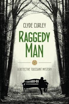 Raggedy Man [Detective Toussaint Mystery #1] by Clyde Curley http://www.amazon.com/dp/1936672391/ref=cm_sw_r_pi_dp_.-hkvb15BQD9R