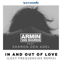 Armin van Buuren feat. Sharon den Adel - In And Out Of Love (Lost Frequencies Remix) by Lost Frequencies on SoundCloud
