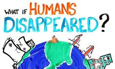 Video: What If Humans Disappeared?