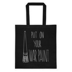 Put On Your War Paint Tote Bag