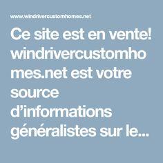 Ce site est en vente! windrivercustomhomes.net est votre source d'informations généralistes sur le web ! Nous vous souhaitons de fructueuses recherches ! windrivercustomhomes.net
