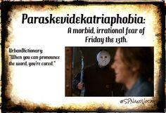 #SPNandVocab, Vocabulary with a SPN twist  -> Paraskevidekatriaphobia. I think It's safe to say Jared Padalecki dealt with that fear already ;)