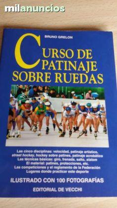 Vendo libro Curso de patinaje de Bruno Grelon. Anuncio y más fotos aquí: http://www.milanuncios.com/libros/curso-de-patinaje-sobre-ruedas-146997807.htm