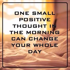 Keep this in mind for every morning, starting tomorrow!