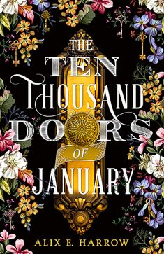 The Ten Thousand Doors of January By Alix E. Harrow Book Excerpt : In the early a young woman searches for her place in the world a. The Doors, Fantasy Book Covers, Fantasy Books, Fantasy Fiction, Got Books, Books To Read, Children's Books, Book Photography, Fiction Books