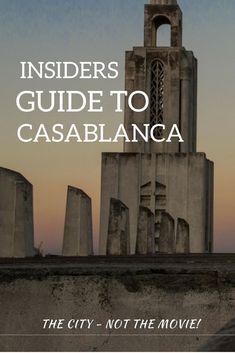 insiders Guide to Casablanca Morocco