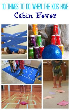 Kids stuck inside?  Try some of these ideas to burn off energy and stave off cabin fever!