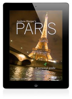 Andrew Harper's Paris - A personal guide to the best of the city. #france #travel