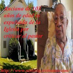 Anciana de 103 años es expulsada de Iglesia por criticar al pastor – Noticias Cristianas