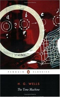 The Time Machine (Book) : Wells, H. : The first and greatest portrayal of time travel is printed with a newly established text, a full biographical essay on Wells, a list of further reading, and detailed notes. The Time Machine Book, Wells, New Books, Good Books, Short Novels, Penguin Classics, Afraid Of The Dark, Classic Literature, Classic Books