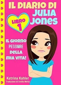 Il diario di Julia Jones - Libro 1: Il giorno peggiore de... https://www.amazon.it/dp/B00QLFNVCW/ref=cm_sw_r_pi_dp_FjUzxbMP453FM