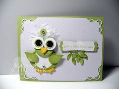 Some Birdie Loves You. NO tutorial for this little birdie, but it looks easy to figure out using punches. LOL I LOVE THE FEATHERS ON THE HEAD!!!!!!!!!!!!!