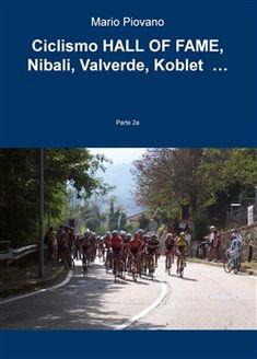Prezzi e Sconti: #Ciclismo hall of fame. nibali valverde  ad Euro 18.70 in #Ilmiolibro self publishing #Media libri sport altri sport