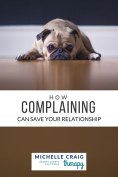 Complaining is not the same as nagging, criticizing, or being negative. Complaining the right way can enhance self-esteem, satisfaction for both partners.