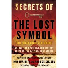 the final scene in the da vinci code robert langdon discovers the  the nook book ebook of the secrets of the lost symbol the unauthorized guide to the mysteries behind the da vinci code sequel by daniel burstein arne