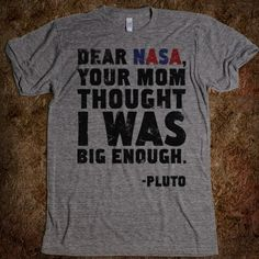 Dear Nasa - Quotes and Sayings - Skreened T-shirts, Organic Shirts, Hoodies, Kids Tees, Baby One-Pieces and Tote Bags Hermanas Sanderson, Mode Bizarre, Me Quotes, Funny Quotes, Shirt Quotes, Shirt Sayings, Quotable Quotes, Top Mode, I Am Batman
