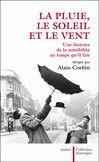 La pluie, le soleil et le vent, de Alain Corbin - France Culture