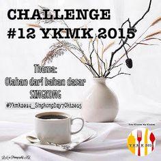"""Your Kitchen My Kitchen"" : Challenge #12 YKMK 2015 (SINGKONG DAY)"